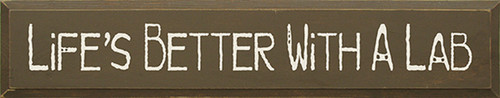 Wood Sign - Life's Better With A Lab