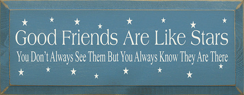 Good Friends Are Like Stars You Don't Always See Them But You Always Know They Are There Wood Sign