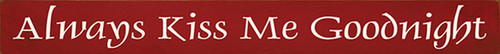 Wood Sign - Always Kiss Me Goodnight 30in. x 3.25in.