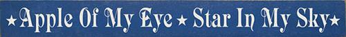Wood Sign - Apple Of My Eye Star In My Sky 30in. x 3.25in.