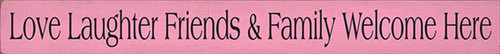 Wood Sign - Love Laughter Friends & Family Welcome Here 30in.x 3.25in.