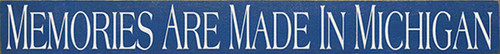 Wood Sign - Memories Are Made In Michigan 30in. x 3.25in.