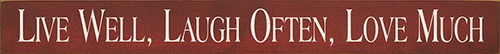 """Live Well, Laugh Often, Love Much 30"""" X 3.25"""" Wood Sign"""
