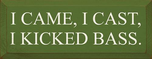 Wood Sign - I Came, I Cast, I Kicked Bass