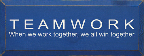 Teamwork - When We Work Together, We All Win Together Wood Sign