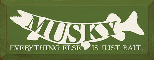 Wood Sign - Musky Everything Else Is Just Bait