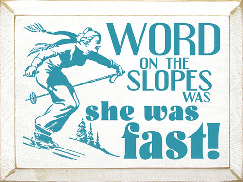 Wood Sign - Word On The Slopes Was She Was Fast