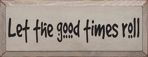 Wood Sign - Let The Good Times Roll