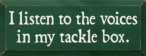 Wood Sign - I Listen To The Voices In My Tackle Box