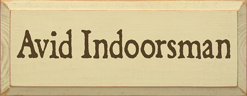 Wood Sign - Avid Indoorsman