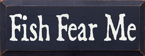 Wood Sign - Fish Fear Me