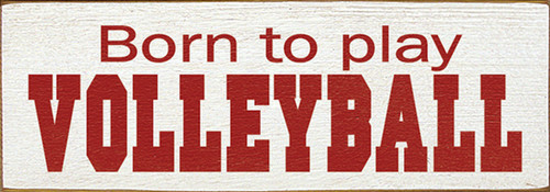 Wood Sign - Born To Play Volleyball
