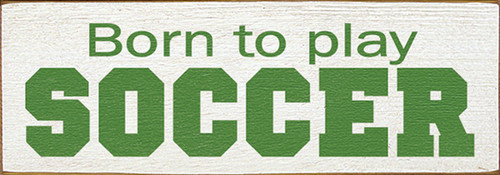 Wood Sign - Born To Play Soccer