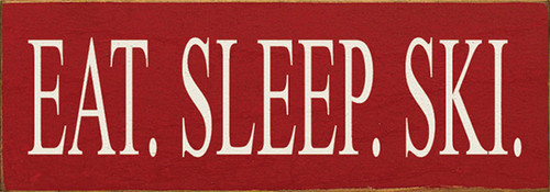 Wood Sign - Eat. Sleep. Ski.