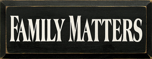 Family Wood Sign Family Matters
