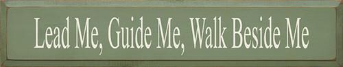 Wood Sign - Lead Me, Guide Me, Walk Beside Me 36in.