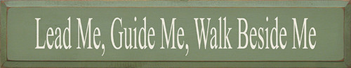 Wood Sign - Lead Me, Guide Me, Walk Beside Me 36in.