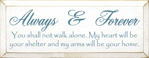 Always & Forever You Shall Not Walk Alone Wood Sign