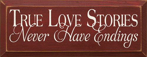 Wood Sign - True Love Stories Never Have Endings