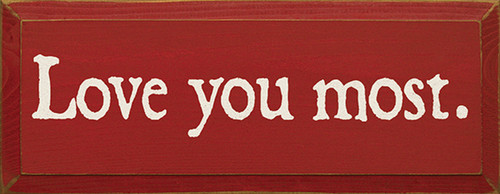 Wood Sign - Love You Most