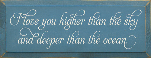 Wood Sign - I Love You Higher Than The Sky And Deeper Than The Ocean