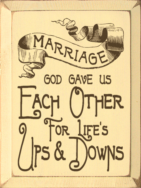 Wood Sign - Marriage God Gave Us Each Other For Life's Ups & Downs