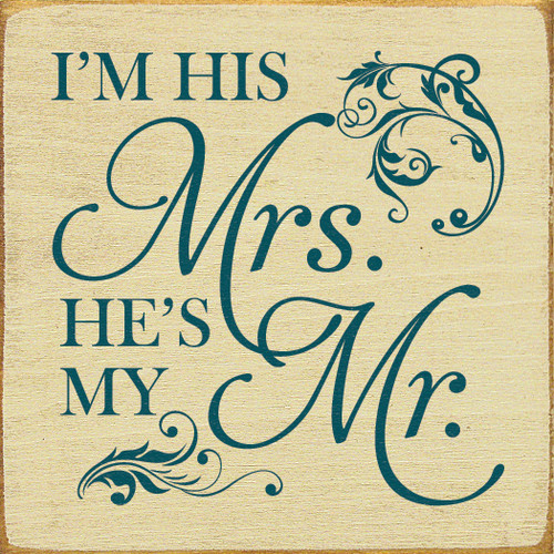 "I'm His Mrs. He's My Mr. 7""x 7"" Wood Sign"