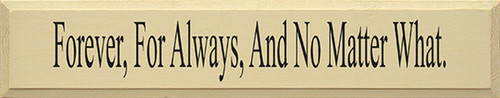 Wood Sign - Forever, For Always, And No Matter What. 36in.