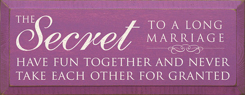 Wood Sign - The Secret To A Long Marriage Have Fun Together And Never Take Each Other For Granted