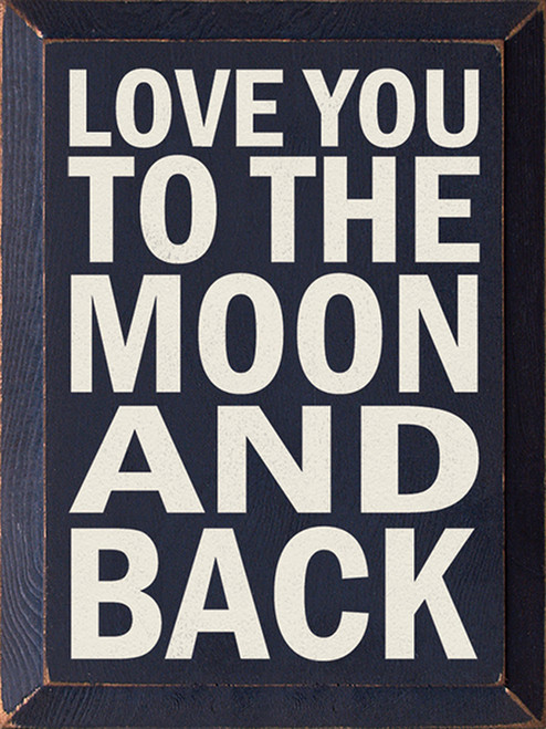 Wood Sign - Love You To The Moon And Back 9x12