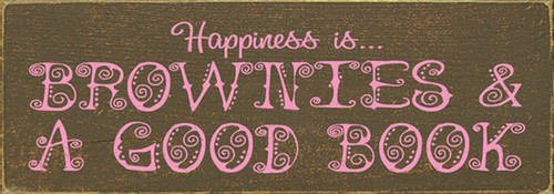 Wood Sign - Happiness Is Brownies & A Good Book