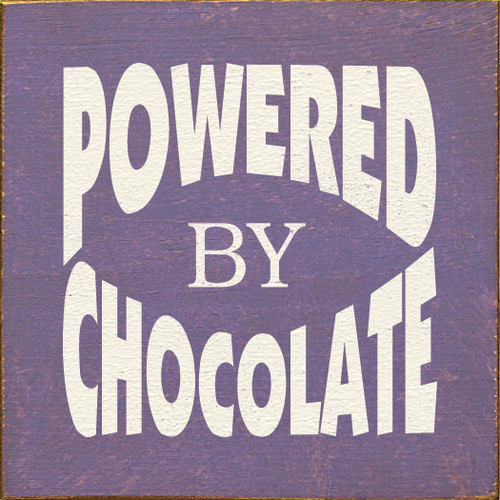 Powered By Chocolate Wood Sign