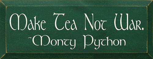 Make Tea Not War Wood Sign