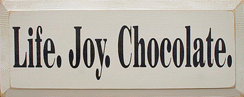 Wood Sign - Life Joy Chocolate