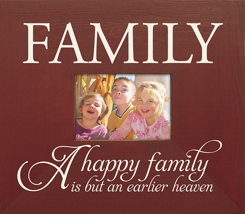 Wood Picture Frame - A Happy Family Is But An Earlier Heaven