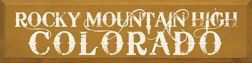 Wood Sign - Rocky Mountain High Colorado