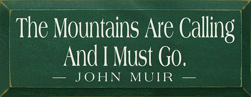 The Mountains Are Calling I Must Go. - John Muir Wood Sign