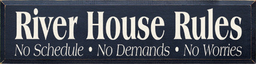 River House Rules: No Schedule - No Demands - No Worries Wood Sign