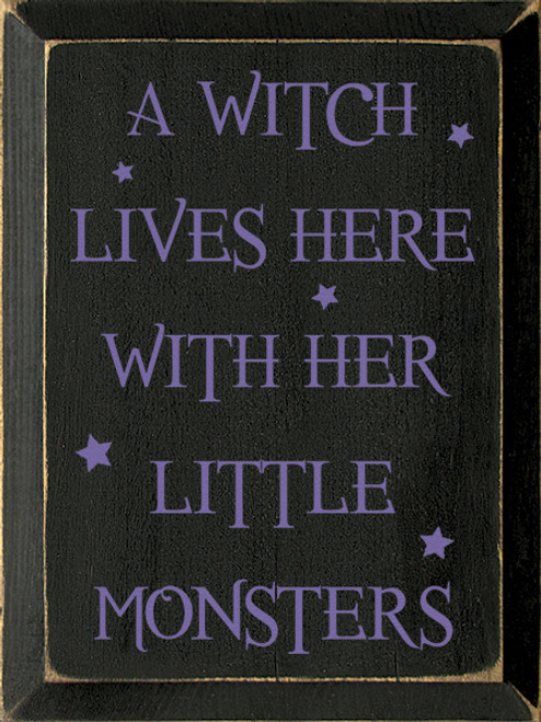 Wood Sign - A Witch Lives Here With Her Little Monsters