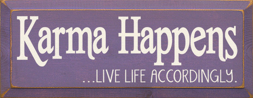 Wood Sign - Karma Happens Live Life Accordingly