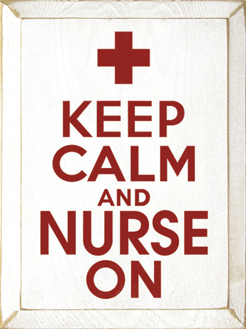 Wood Sign - Keep Calm And Nurse On