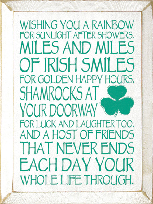 """Wishing You A Rainbow For Sunlight After Showers. Miles And Miles Of Irish Smiles Wood Sign 9""""W x 12""""H"""