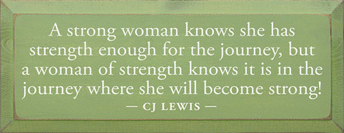 A Strong Woman Knows She Has Strength Enough For The Journey Wood Sign