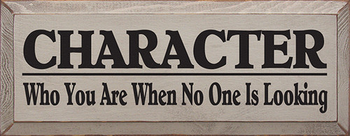 Wood Sign - Character Who You Are When No One Is Looking
