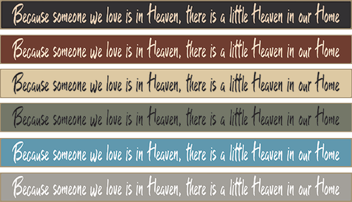 Because Someone We Love Is In Heaven There Is A Little Heaven In Our Home 18in.
