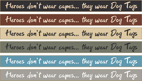 Wood Sign - Heroes Don't Wear Capes They Wear Dog Tags 18in.
