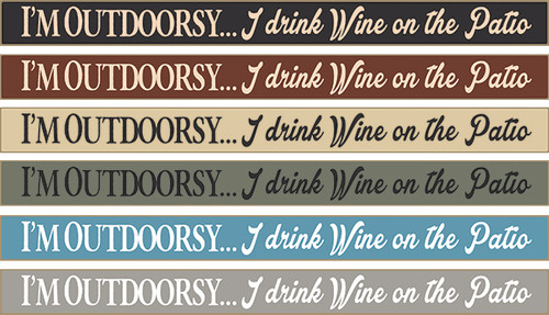 Wood Funny Sign - I'm Outdoorsy I Drink Wine On The Patio 18in. X 1.5in.