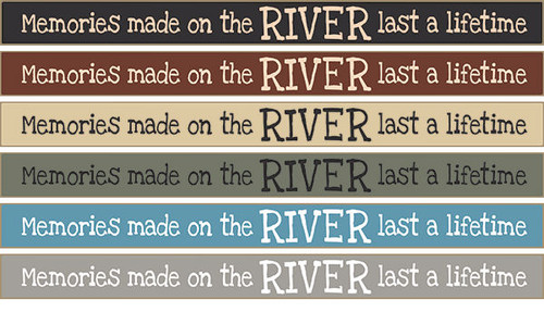 """Memories Made At The River Last A Lifetime Wood Sign 18"""""""