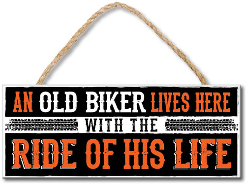 "An Old Biker Lives Here With The Ride Of His Life Wood Sign  10""W x 4""H  Proudly Made in America"