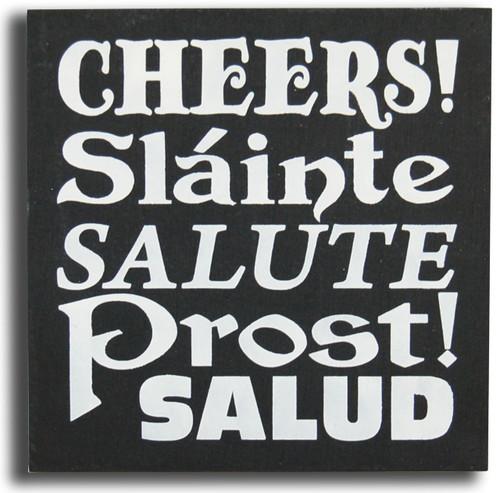 Wood Sign - Cheers Slainte Salute Prost! Salud